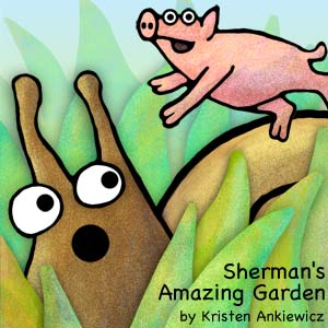 Children's book. Sherman the giant snail takes a walk to see his friends in the backyard garden. A surprise is in store for him! Lushly drawn illustrations. Great for preschoolers.